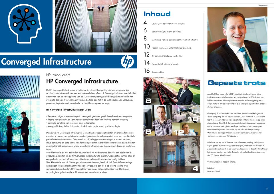 P Converged Infrastructure HP introduceert leash your potential HP Converged Infrastructure.