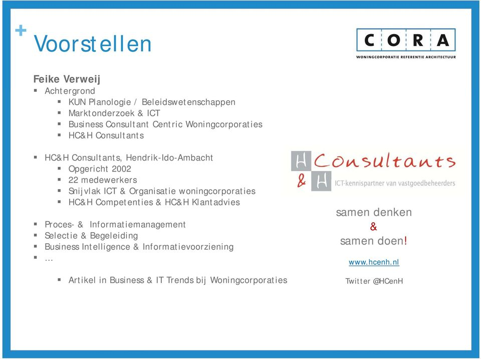 woningcorporaties HC&H Competenties & HC&H Klantadvies Proces- & Informatiemanagement Selectie & Begeleiding Business