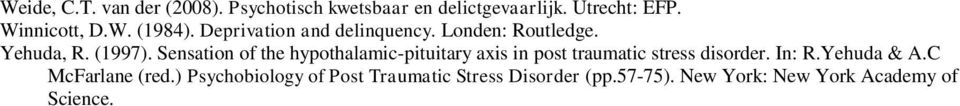 Sensation of the hypothalamic-pituitary axis in post traumatic stress disorder. In: R.Yehuda & A.