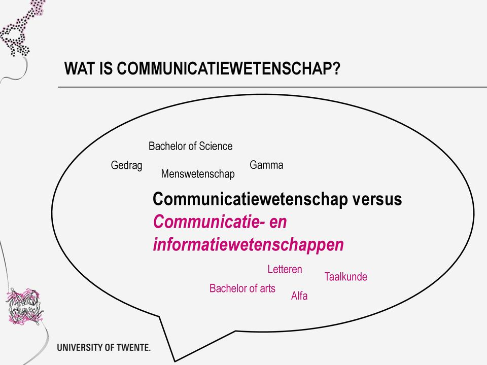 Communicatiewetenschap versus Communicatie- en