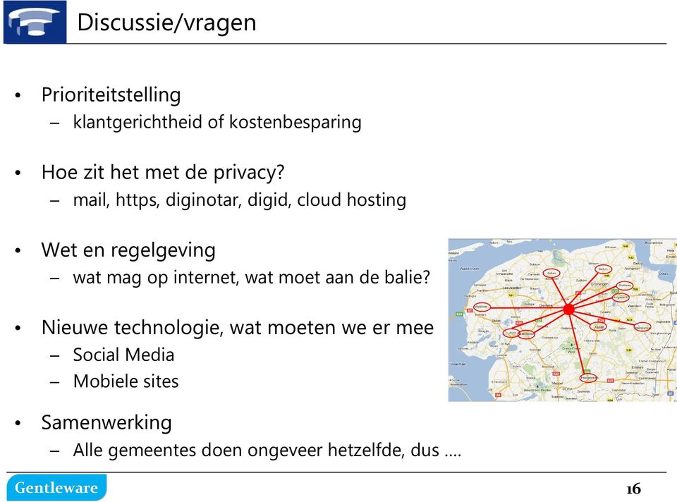 mail, https, diginotar, digid, cloud hosting Wet en regelgeving wat mag op