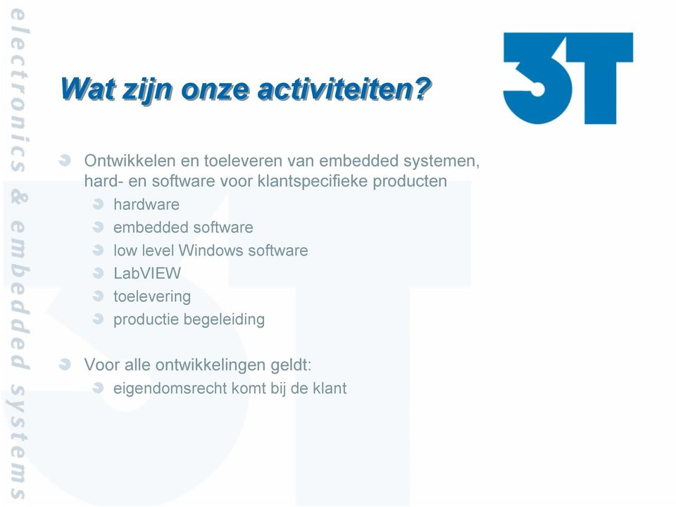 klantspecifieke producten hardware embedded software low level Windows