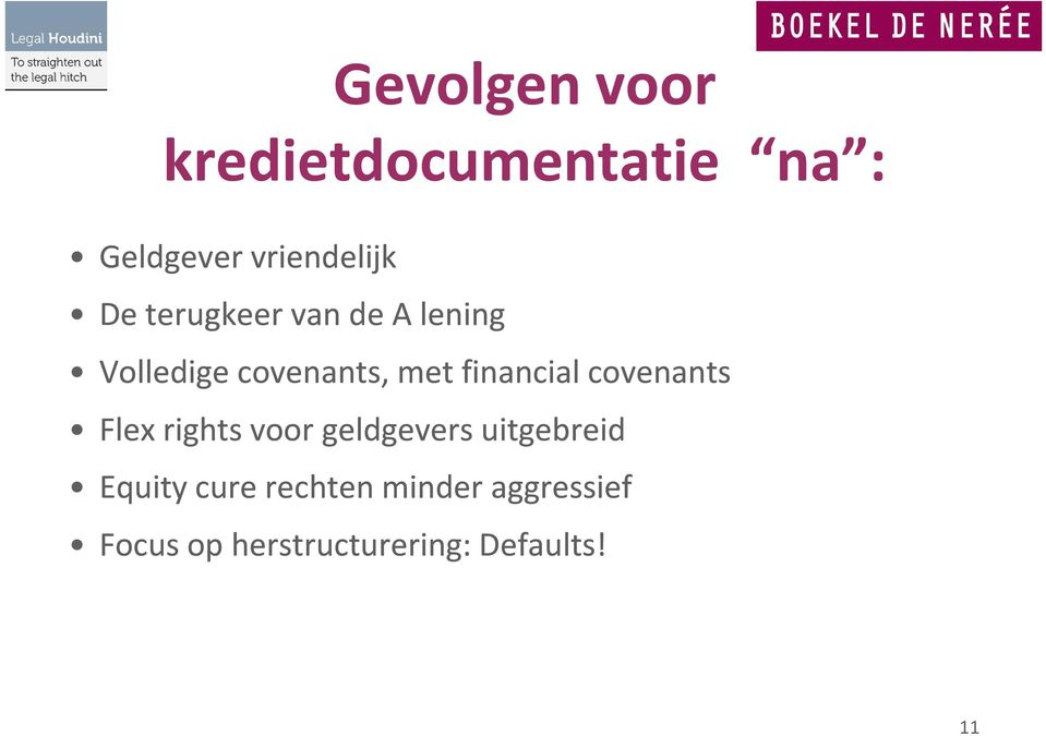 financial covenants Flex rights voor geldgevers uitgebreid