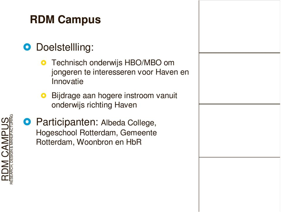 onderwijs richting Haven RDM CAMPUS RESEARCH, DESIGN & MANUFACTURING