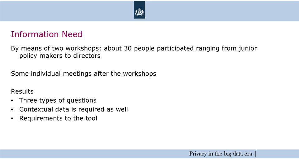 individual meetings after the workshops Results Three types of