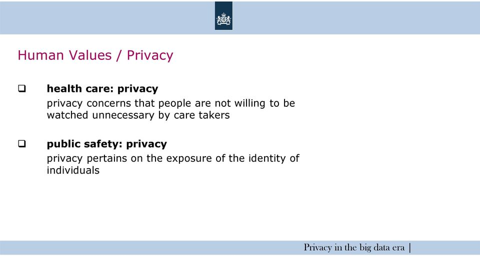 unnecessary by care takers public safety: privacy