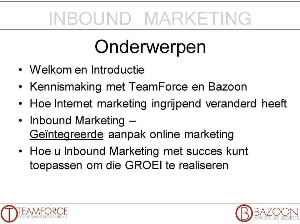 Inbound Marketing Geïntegreerde aanpak online marketing Hoe u