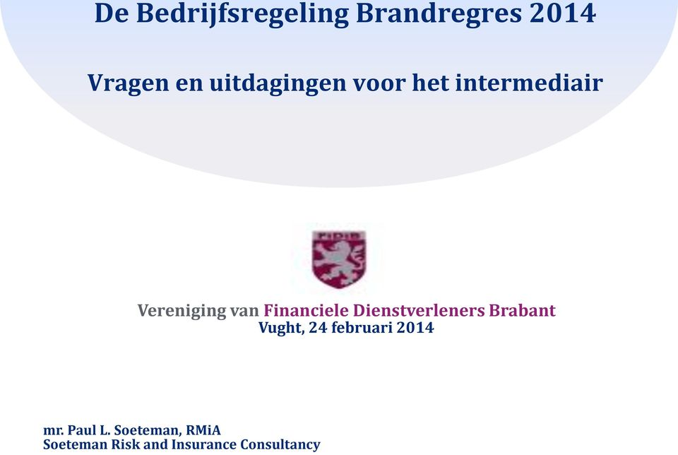 Financiele Dienstverleners Brabant Vught, mr.