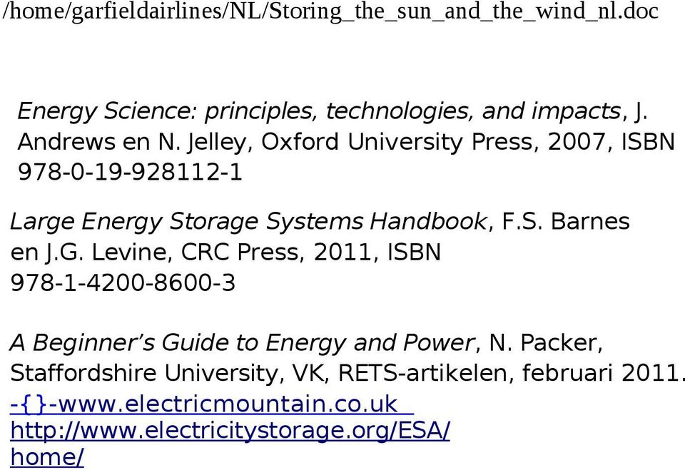 G. Levine, CRC Press, 2011, ISBN 978-1-4200-8600-3 A Beginner s Guide to Energy and Power, N.