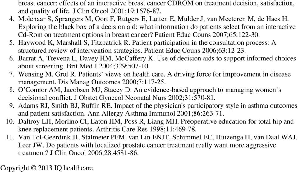 Exploring the black box of a decision aid: what information do patients select from an interactive Cd-Rom on treatment options in breast cancer? Patient Educ Couns 2007;65:122-30.