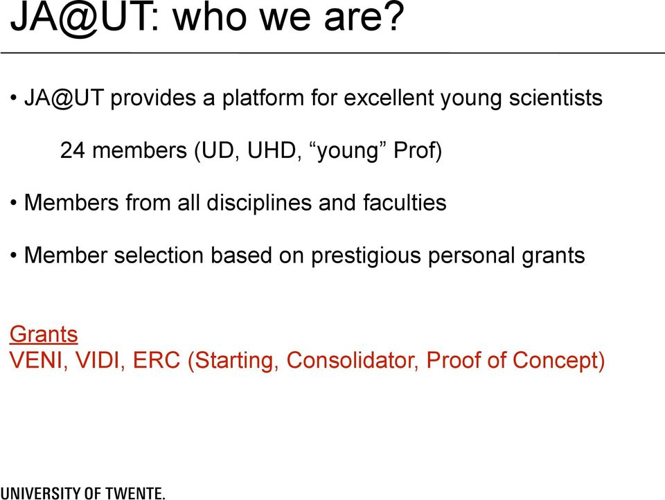 (UD, UHD, young Prof) Members from all disciplines and faculties