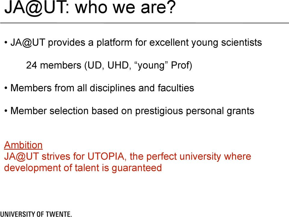 UHD, young Prof) Members from all disciplines and faculties Member selection