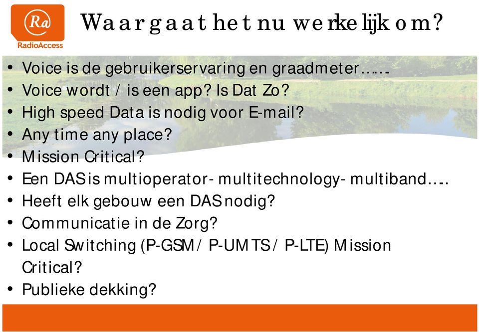 Mission Critical? Een DAS is multioperator- multitechnology- multiband.