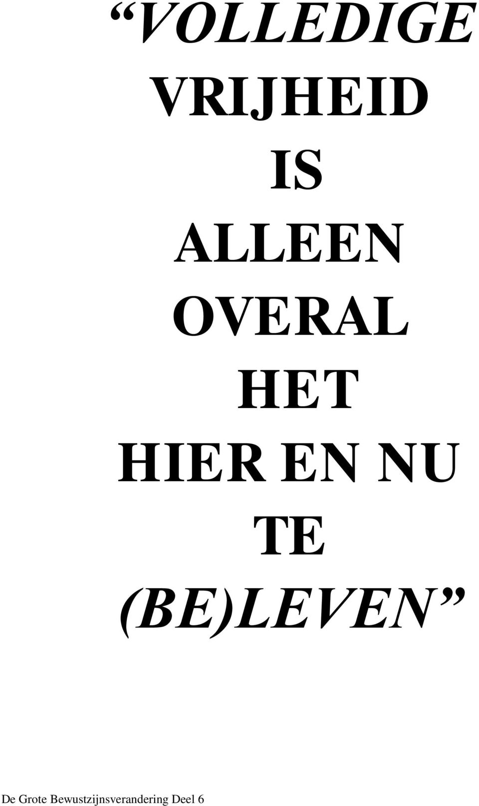 ALLEEN OVERAL