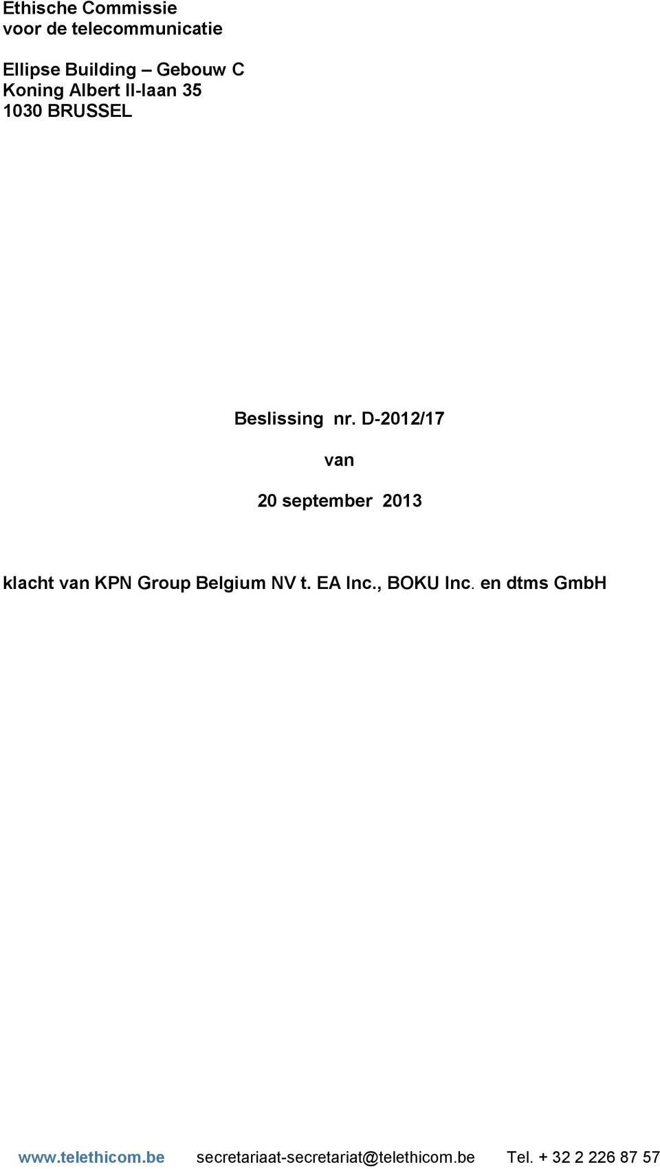 D-2012/17 van 20 september 2013 klacht van KPN Group Belgium NV t. EA Inc.
