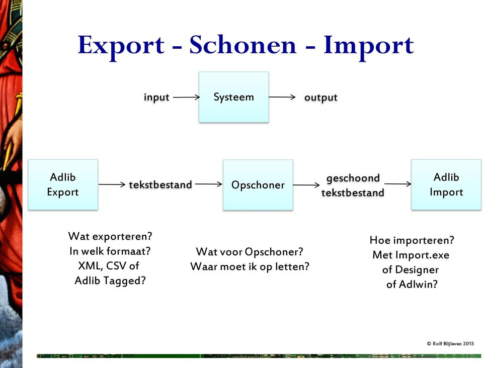 exporteren? In welk formaat? XML, CSV of Adlib Tagged?