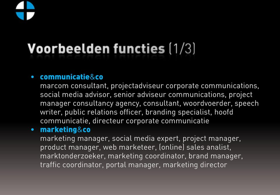 communicatie, directeur corporate communicatie marketing&co marketing manager, social media expert, project manager, product manager,