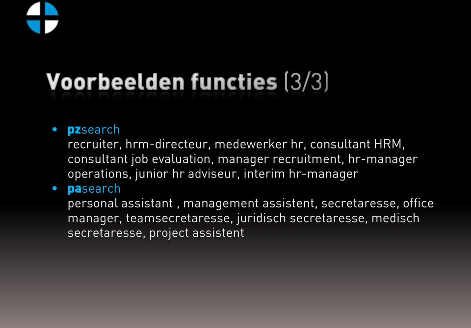 hr-manager pasearch personal assistant, management assistent, secretaresse, office
