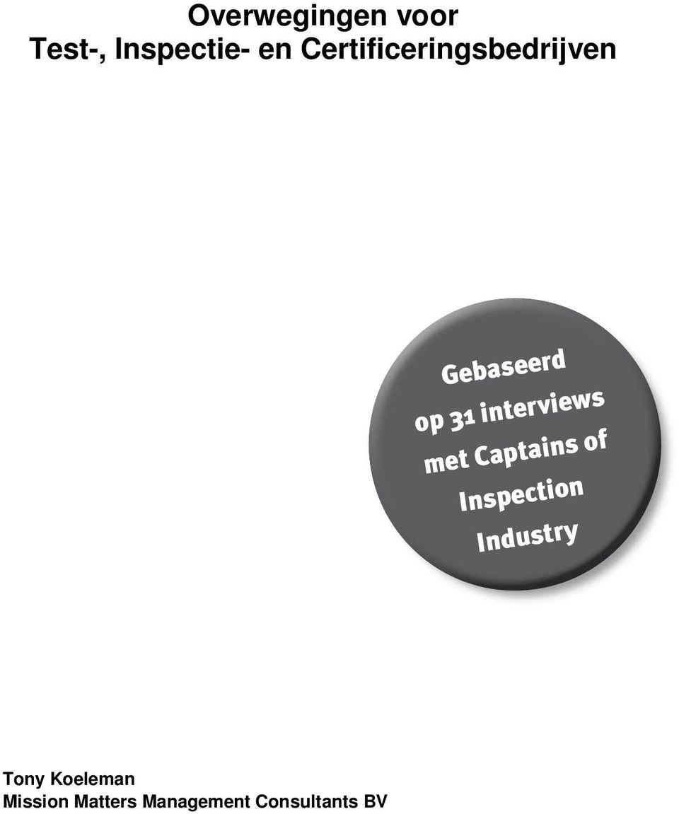interviews met Captains of Inspection