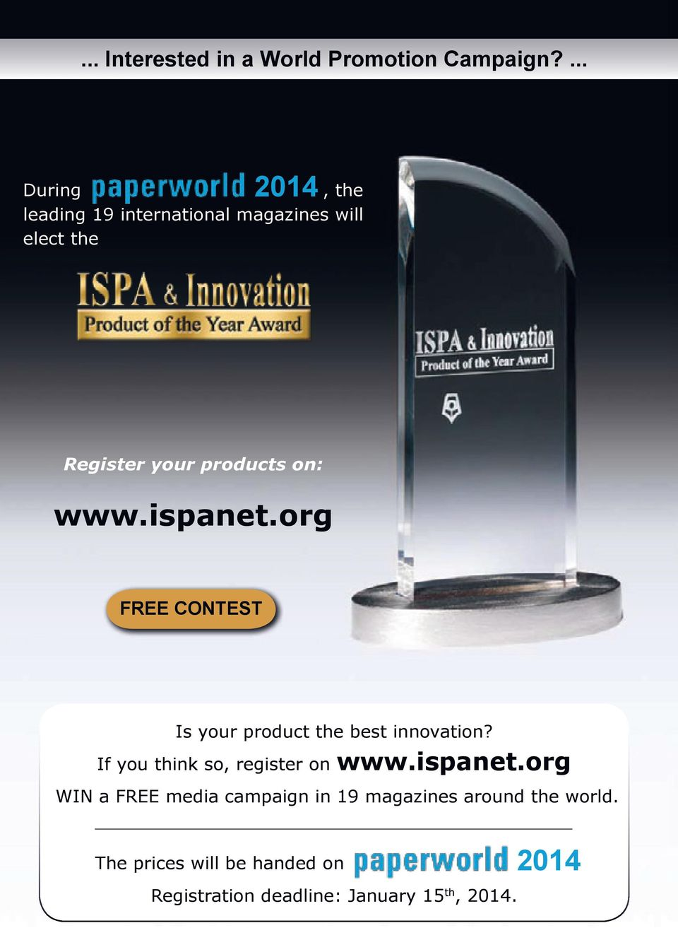 www.ispanet.org FREE CONTEST Is your product the best innovation?