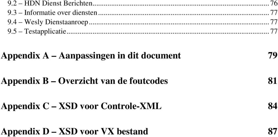 .. 77 Appendix A Aanpassingen in dit document 79 Appendix B