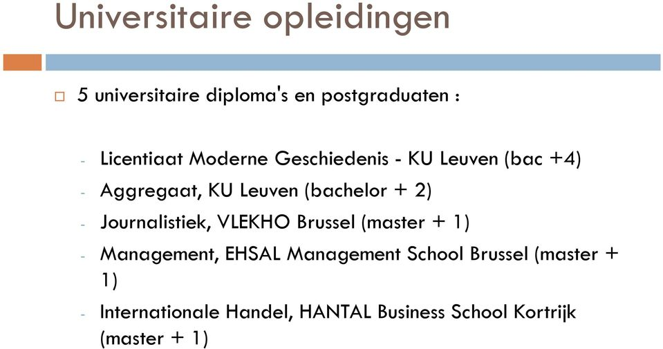 Journalistiek, VLEKHO Brussel (master + 1) - Management, EHSAL Management School