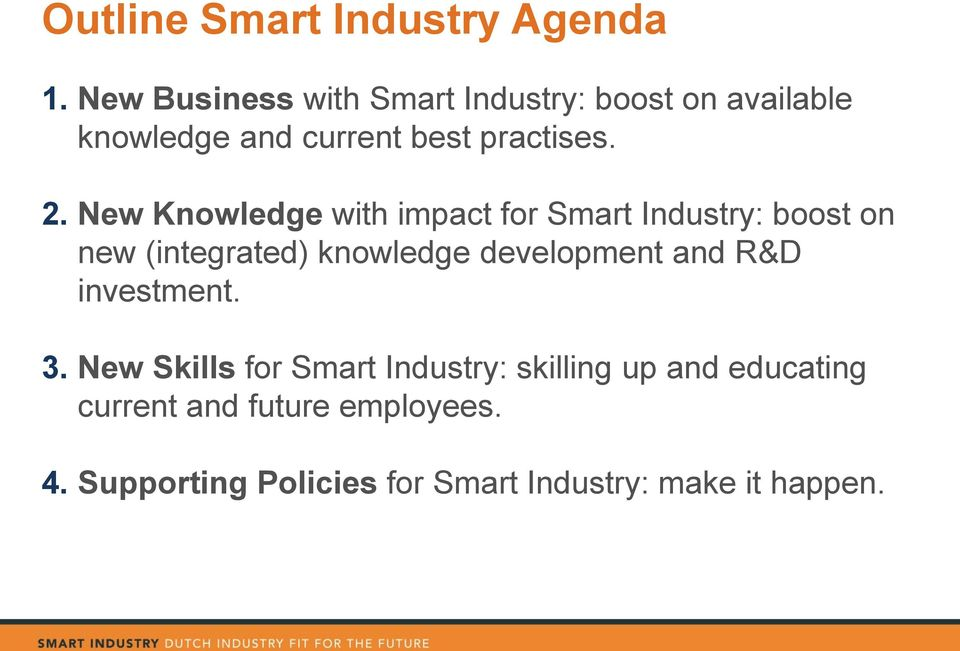 New Knowledge with impact for Smart Industry: boost on new (integrated) knowledge development and