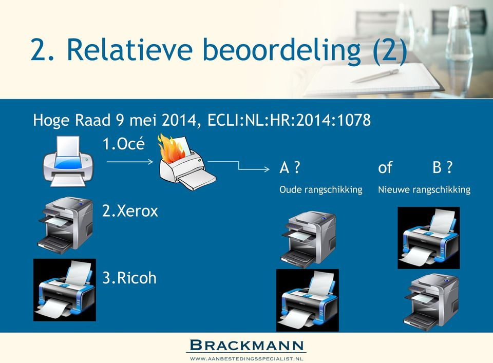 ECLI:NL:HR:2014:1078 1.Océ A? of B?