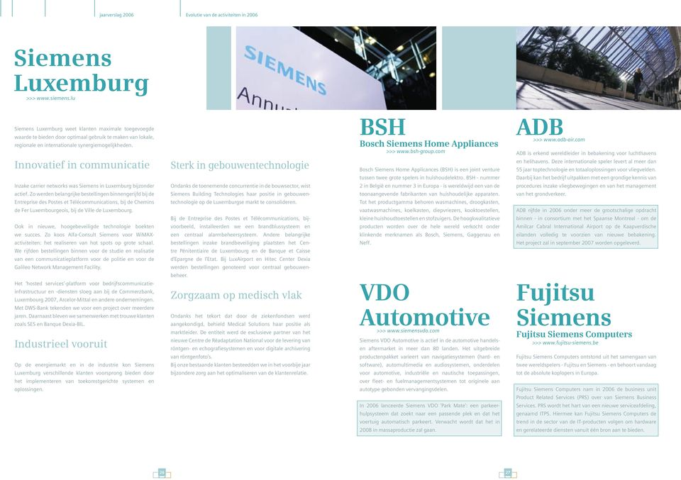 Innovatief in communicatie Inzake carrier networks was Siemens in Luxemburg bijzonder actief.
