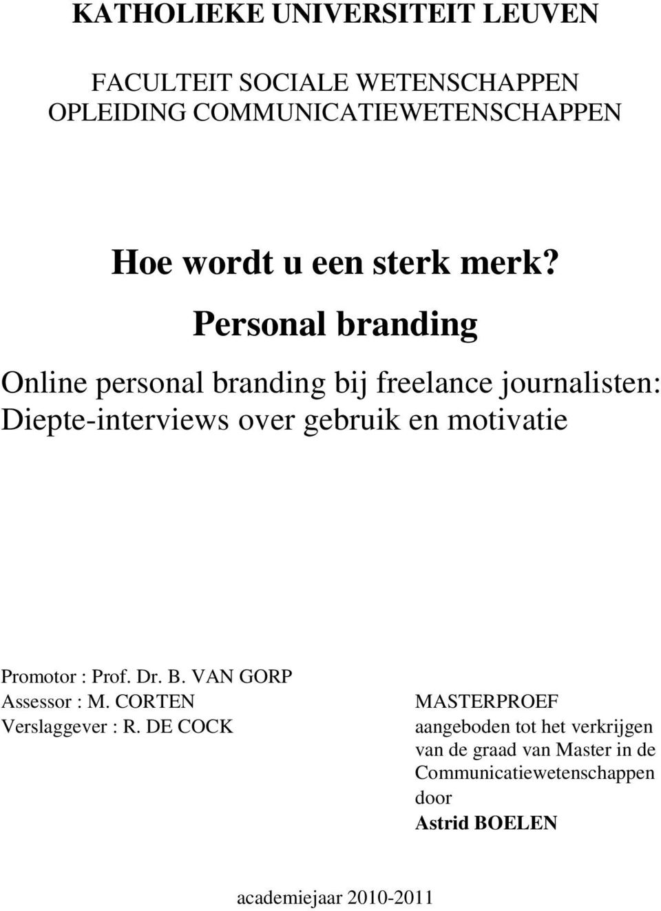 Personal branding Online personal branding bij freelance journalisten: Diepte-interviews over gebruik en motivatie