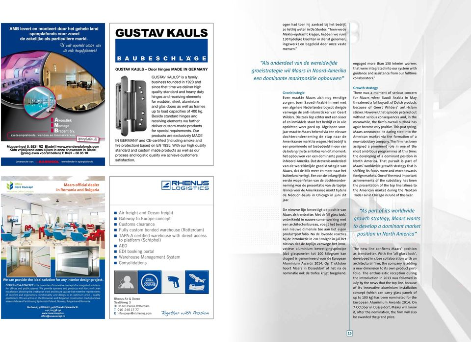 indd 1 05-08-2014 11:19 Maars official dealer in Romania and Bulgaria GUSTAV KAULS Door hinges MADE IN GERMANY GUSTAV KAULS is a family business founded in 1920 and since that time we deliver high