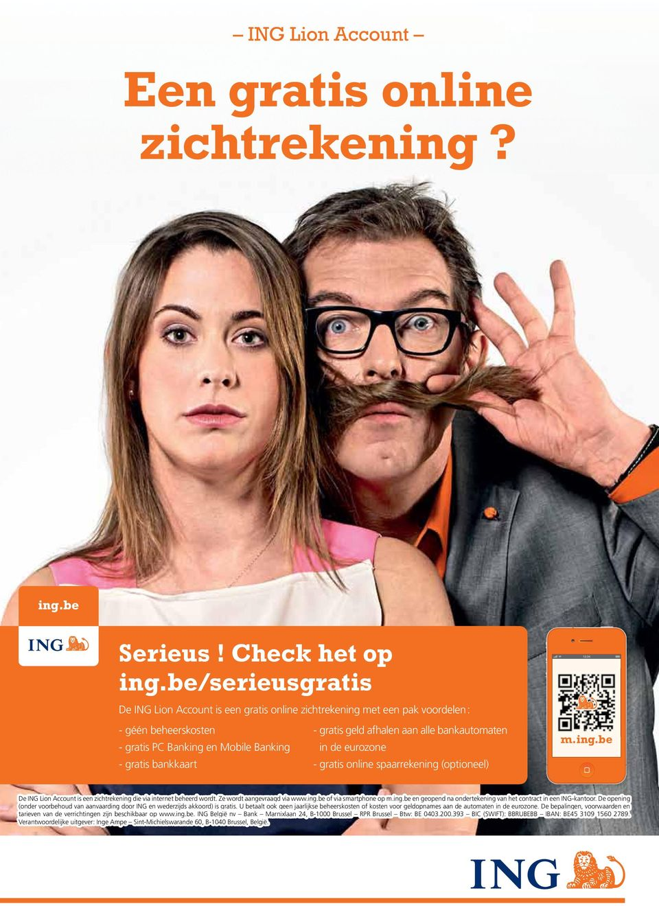 alle bankautomaten in de eurozone - gratis online spaarrekening (optioneel) m.ing.be De ING Lion Account is een zichtrekening die via internet beheerd wordt. Ze wordt aangevraagd via www.ing.be of via smartphone op m.