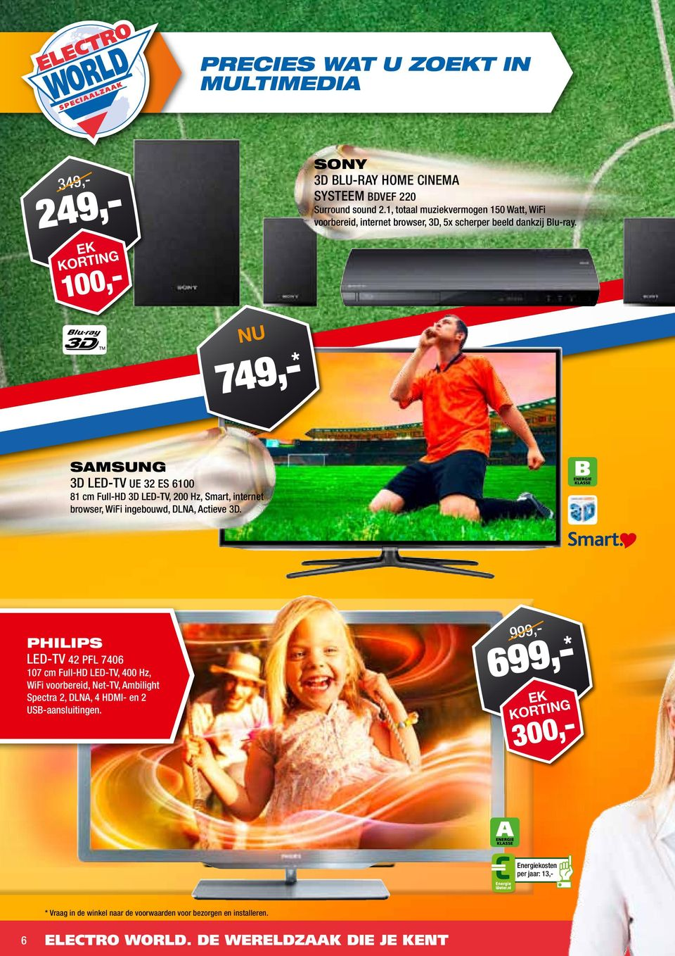 N KRTI 100 74 Samsung 3D LED-TV UE 32 ES 6100 81 cm Full-HD 3D LED-TV 200 Hz Smart internet browser WiFi ingebouwd DLNA Actieve 3D.