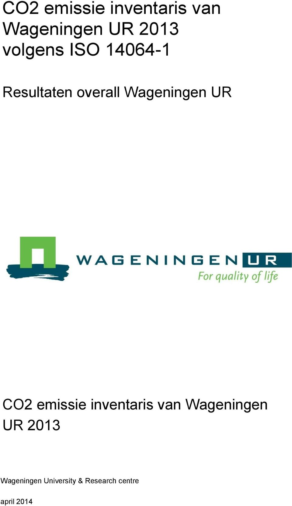 Wageningen UR  Wageningen University & Research