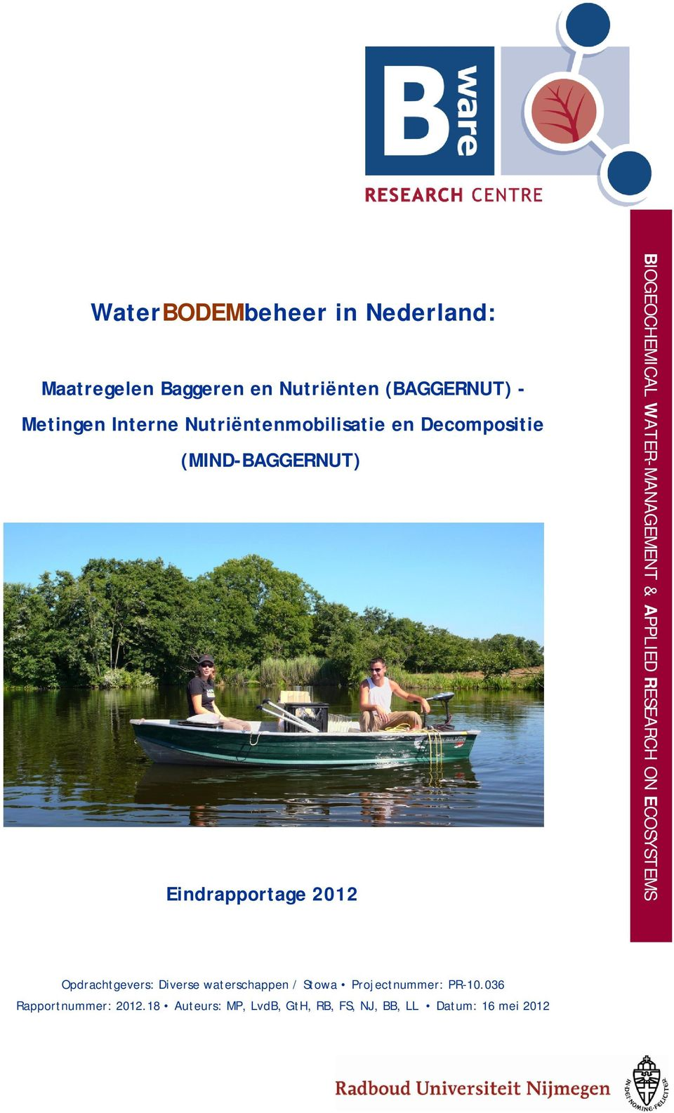 WATER-MANAGEMENT & APPLIED RESEARCH ON ECOSYSTEMS Opdrachtgevers: Diverse waterschappen / Stowa