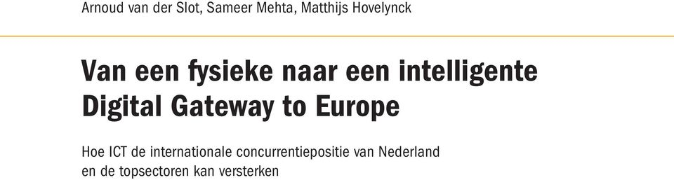Digital Gateway to Europe Hoe ICT de internationale