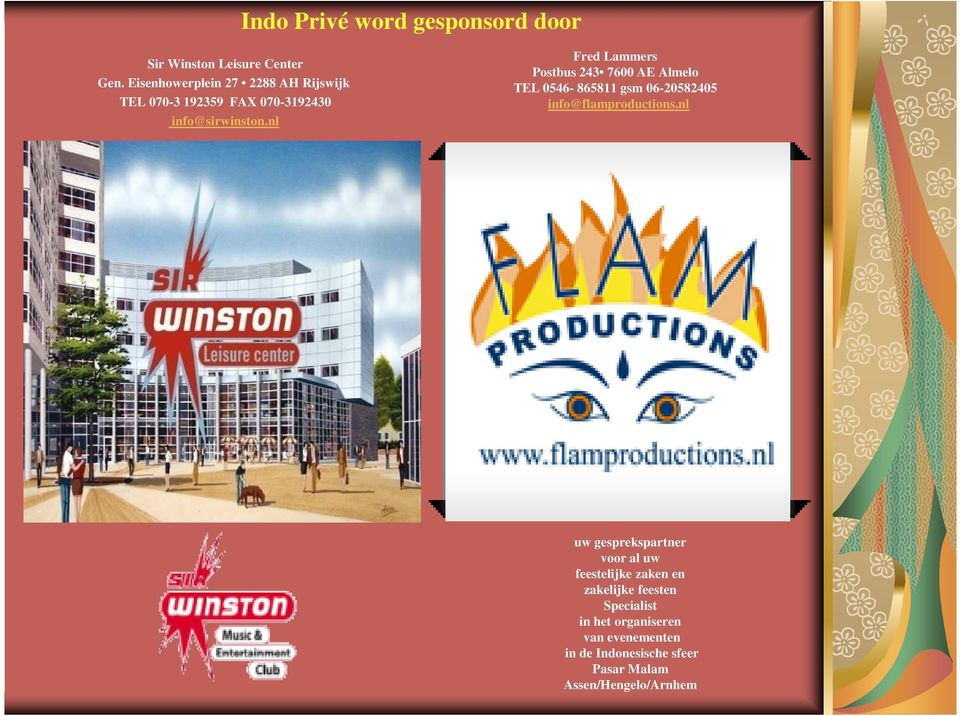 nl Fred Lammers Postbus 243 7600 AE Almelo TEL 0546-865811 gsm 06-20582405 info@flamproductions.