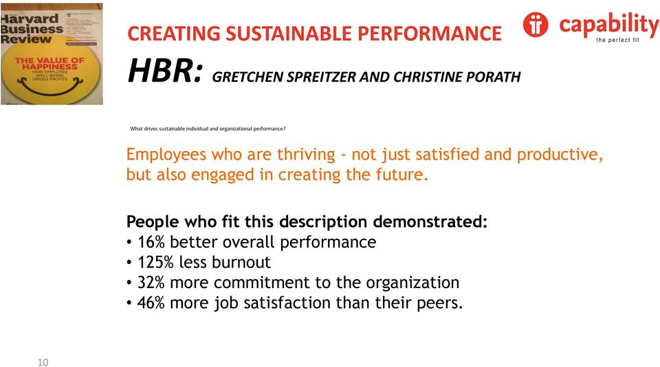 Employees who are thriving - not just satisfied and productive, but also engaged in creating the future.