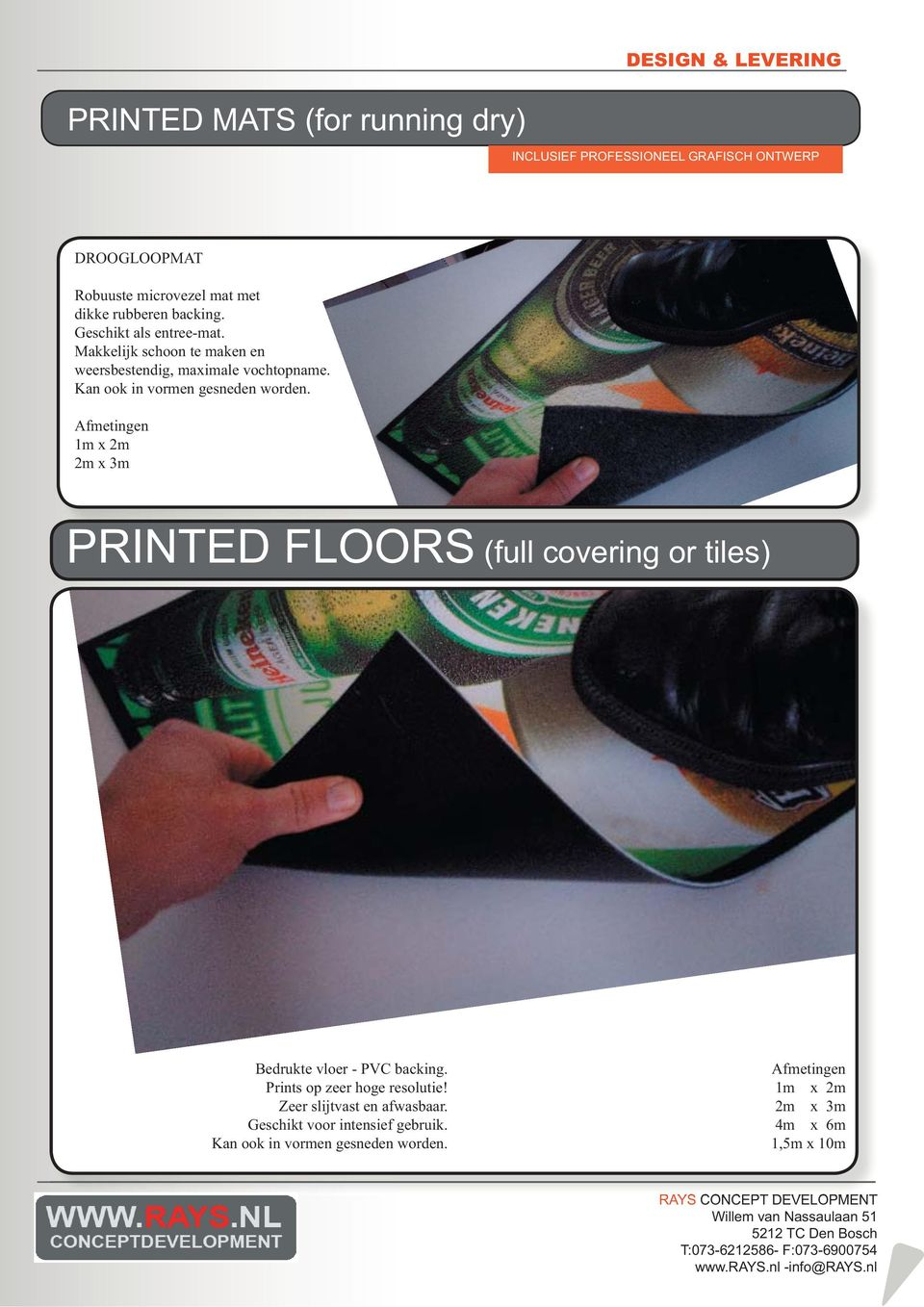 Afmetingen 1m x 2m 2m x 3m PRINTED FLOORS (full covering or tiles) Bedrukte vloer - PVC backing.