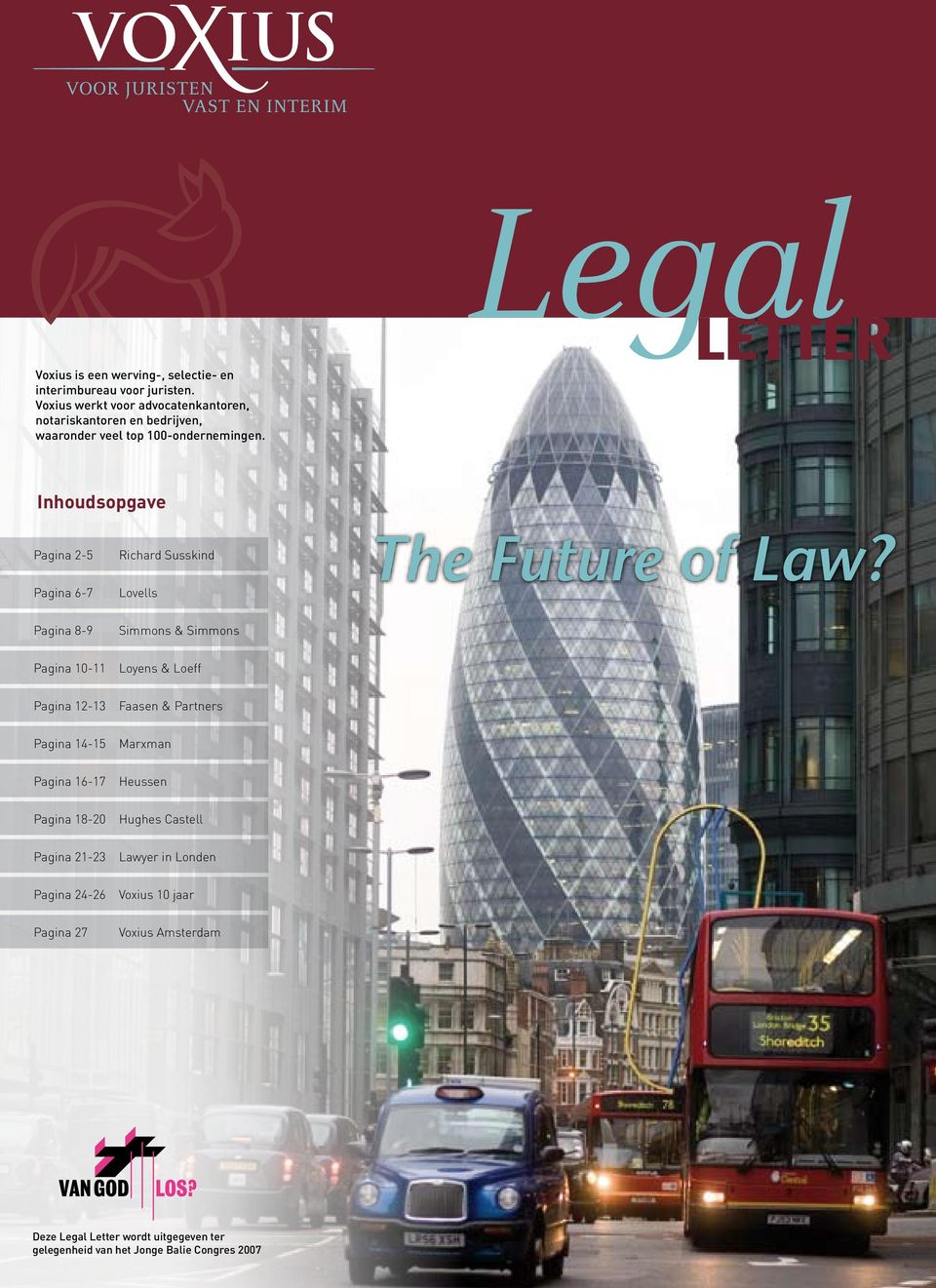 Legal Letter Inhoudsopgave Pagina 2-5 Pagina 6-7 Richard Susskind Lovells The Future of Law?