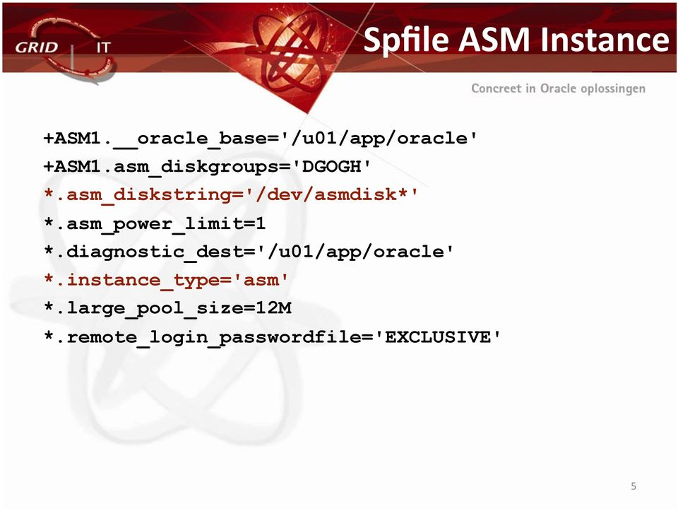 asm_power_limit=1 *.diagnostic_dest='/u01/app/oracle' *.
