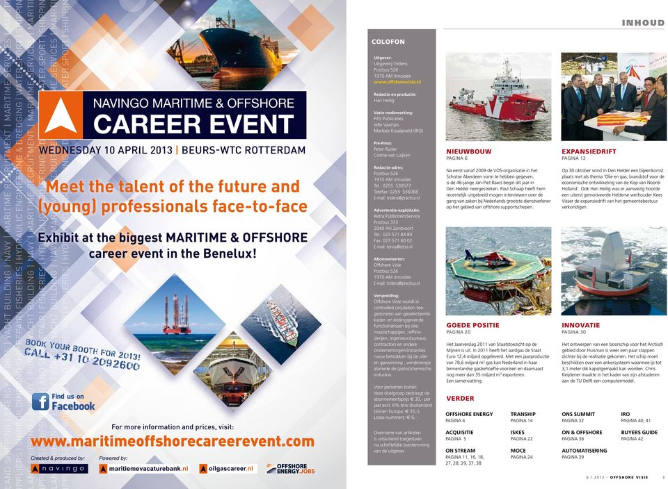 ENERGY PORTS YACHT BUILDING NAVY MARITIME RECRUITMENT MARITIME SERVICES MARITI PPLIERS SHIPBUILDING AND SHIP REPAIR FISHERIES HYDRAULIC ENGINEERING & DREDGING WATER SPORT SHIPPI INHOUD COLOFON