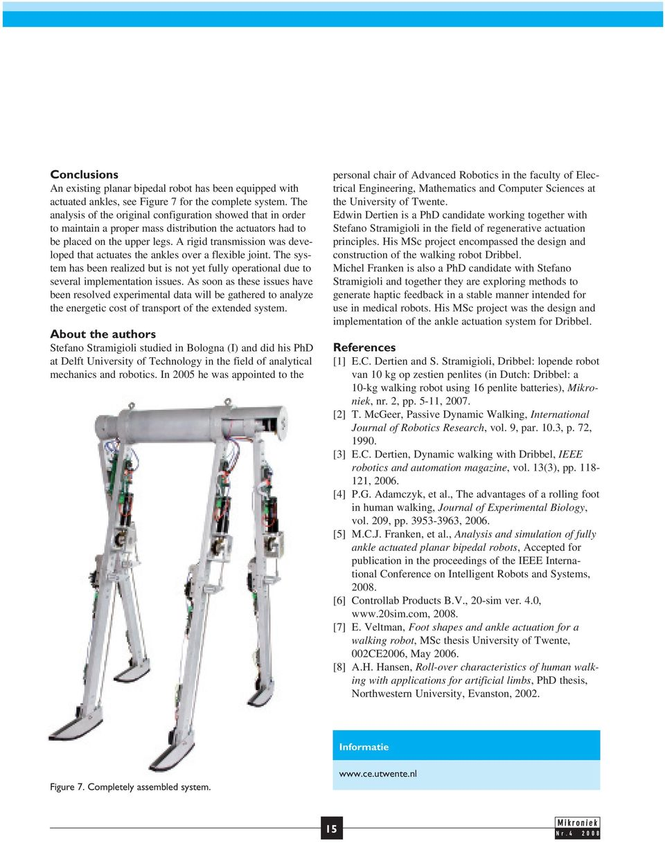 A rigid transmission was developed that actuates the ankles over a flexible joint. The system has been realized but is not yet fully operational due to several implementation issues.