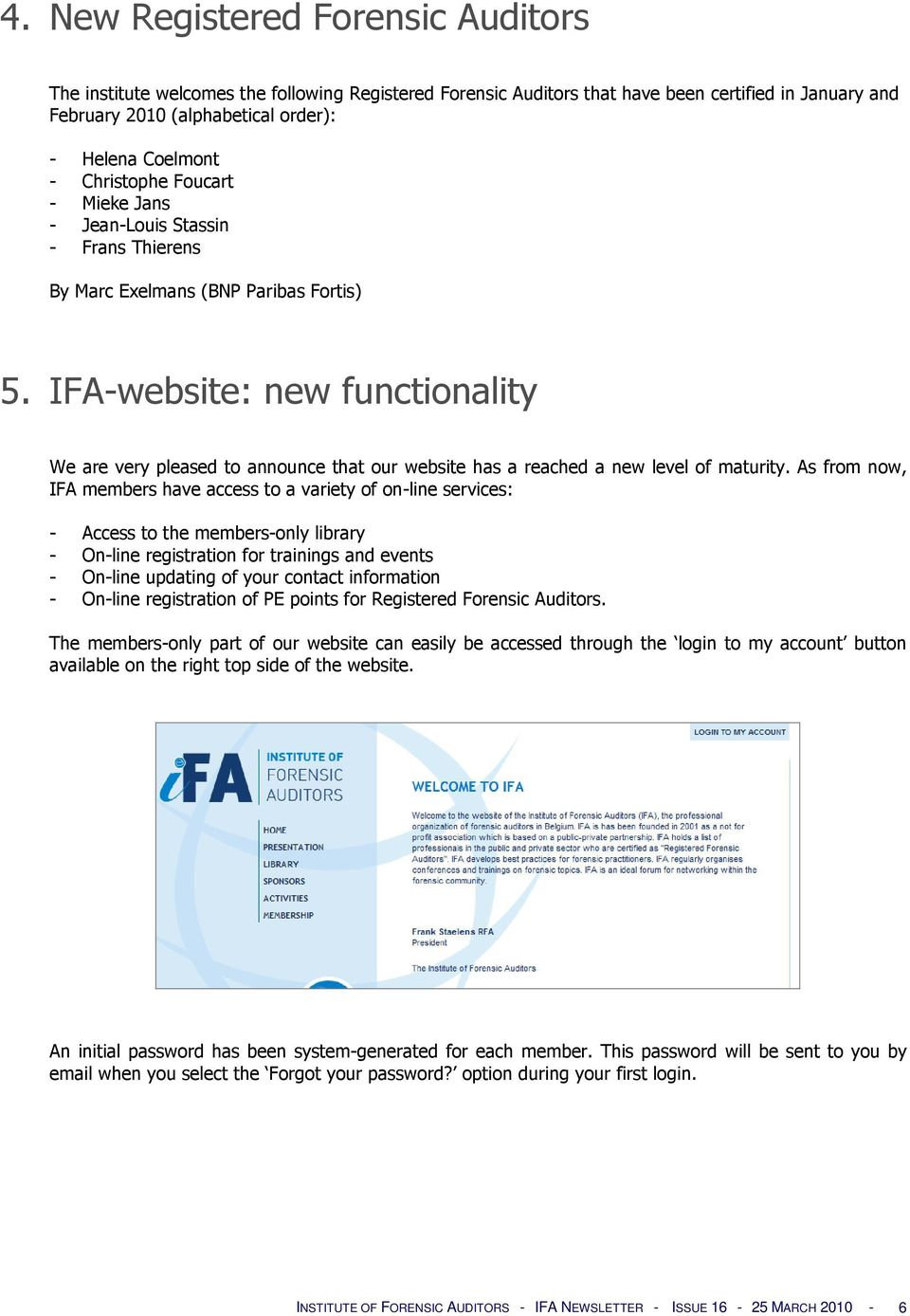 IFA-website: new functionality We are very pleased to announce that our website has a reached a new level of maturity.
