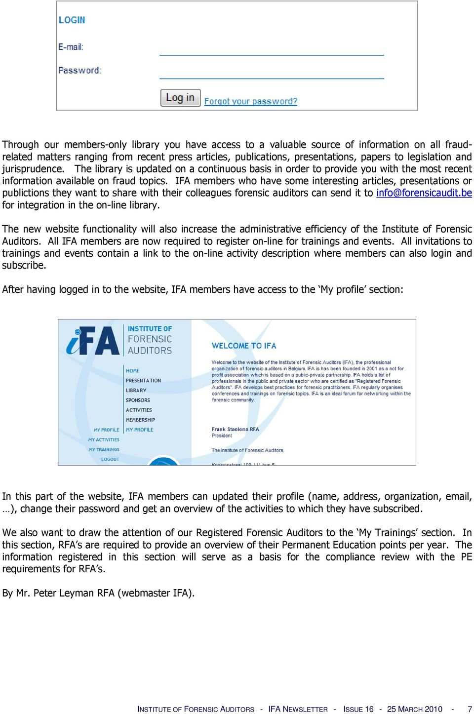 IFA members who have some interesting articles, presentations or publictions they want to share with their colleagues forensic auditors can send it to info@forensicaudit.