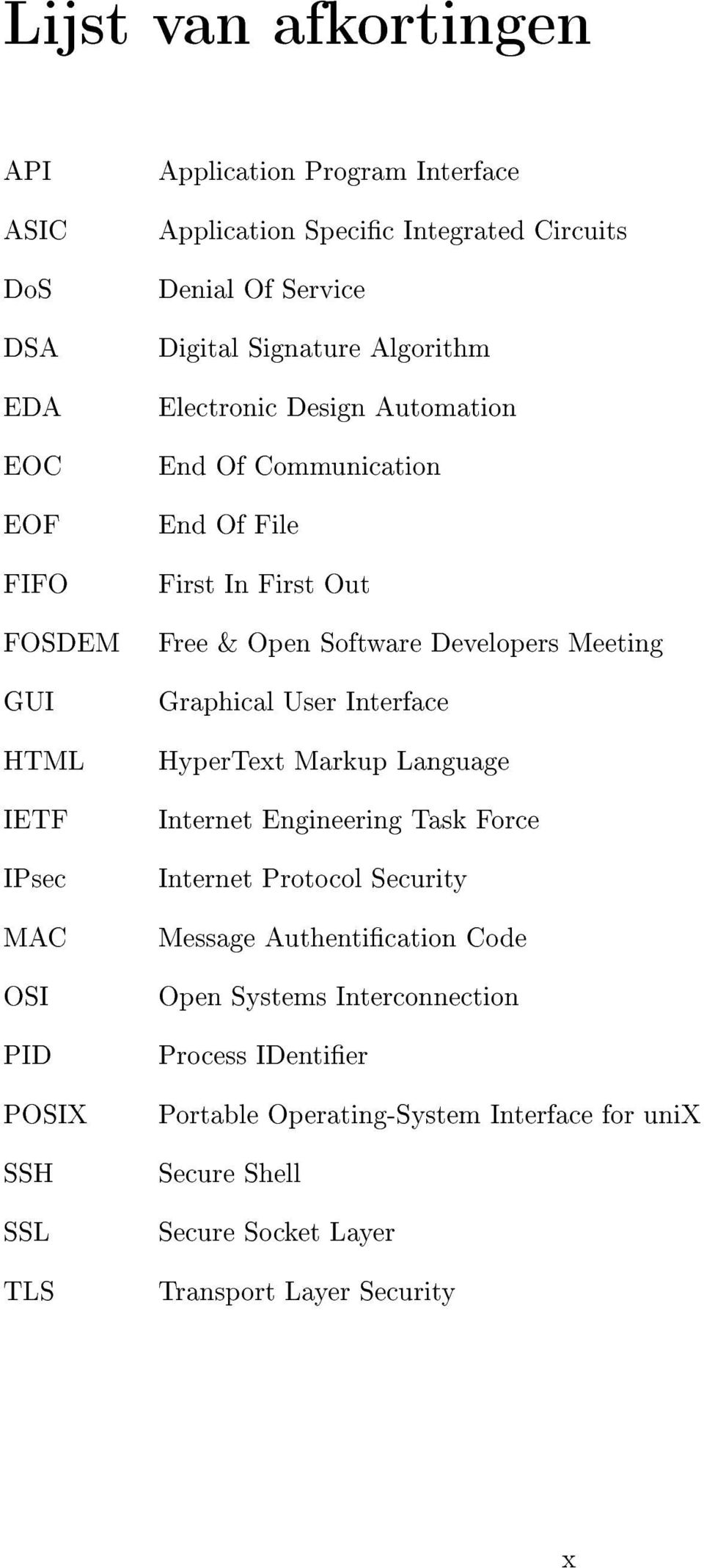 Interface HTML HyperText Markup Language IETF Internet Engineering Task Force IPsec Internet Protocol Security MAC Message Authentication Code OSI Open Systems