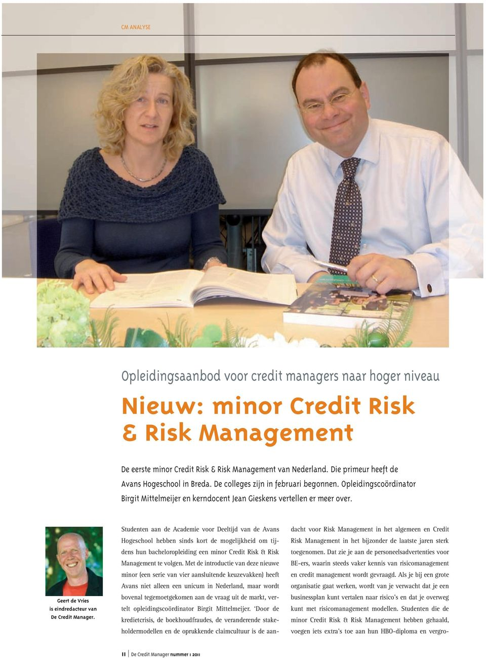 geert de Vries is eindredacteur van de Credit manager.