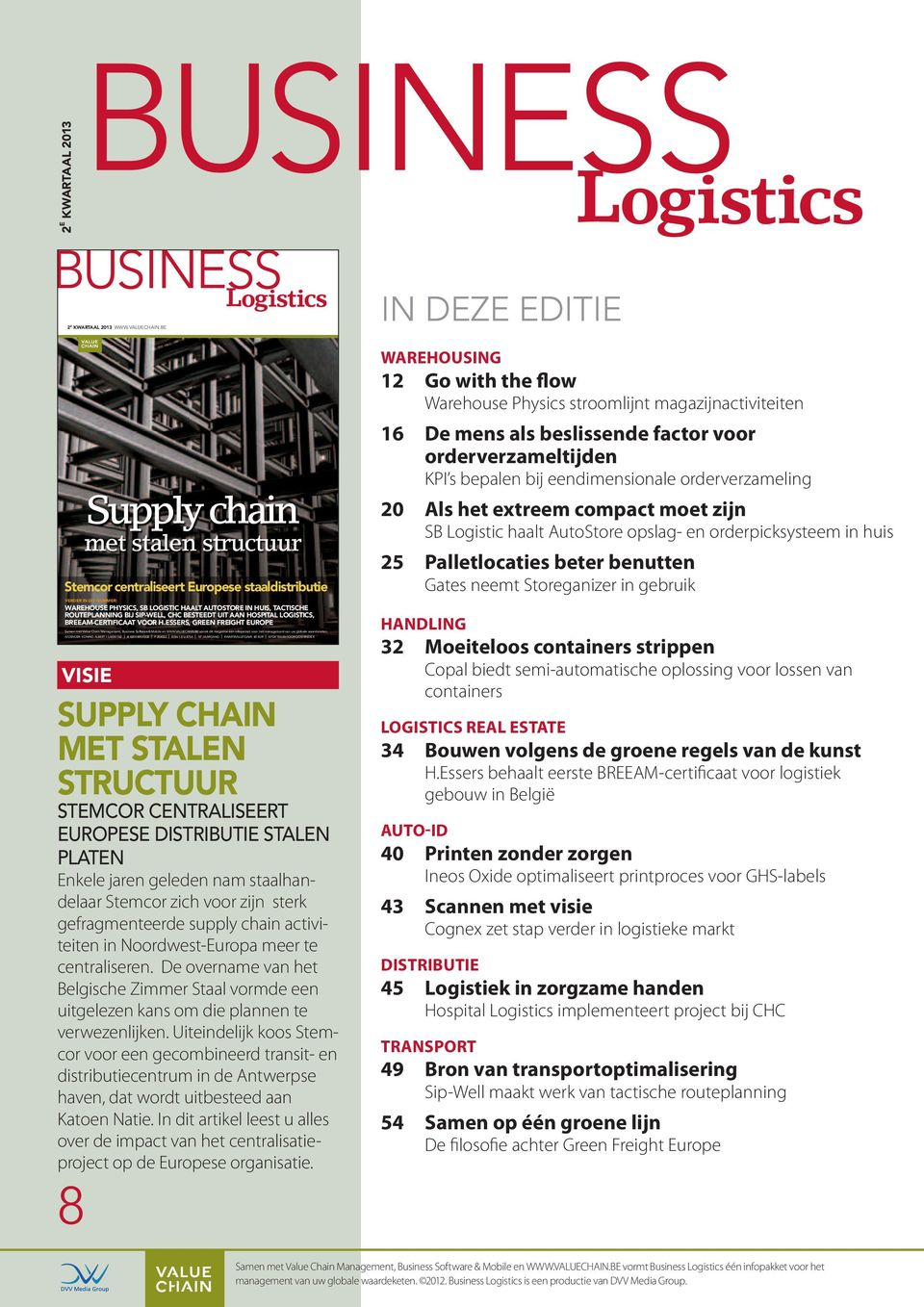 SIP-WELL, CHC BESTEEDT UIT AAN HOSPITAL LOGISTICS, BREEAM-CERTIFICAAT VOOR H.ESSERS, GREEN FREIGHT EUROPE Samen met Value Chain Management, Business Software&Mobile en WWW.VALUECHAIN.