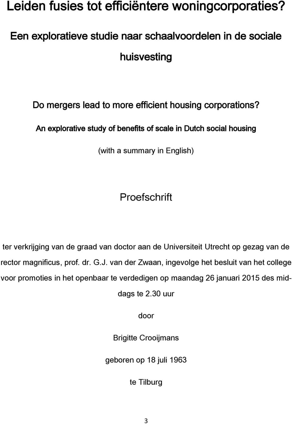 An explorative study of benefits of scale in Dutch social housing (with a summary in English) Proefschrift ter verkrijging van de graad van doctor aan
