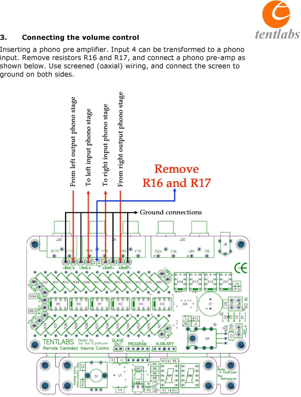 Remove resistors R16 and R17, and connect a phono pre-amp as